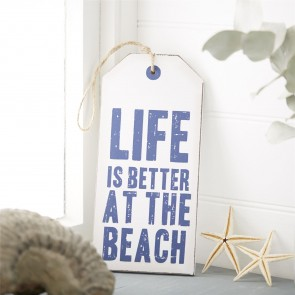 Life Is Better At The  Beach Sign