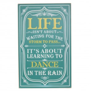 Life Isn't About Waiting Wooden Plaque