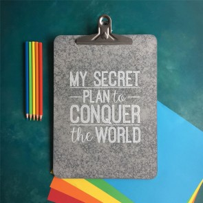 Inspirational Clipboard - Conquer The World