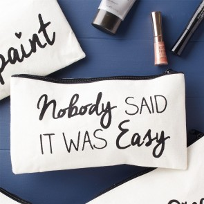 nobody said it was easy make up bag